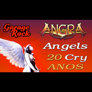20 Anos de Angels Cry - GarageRock